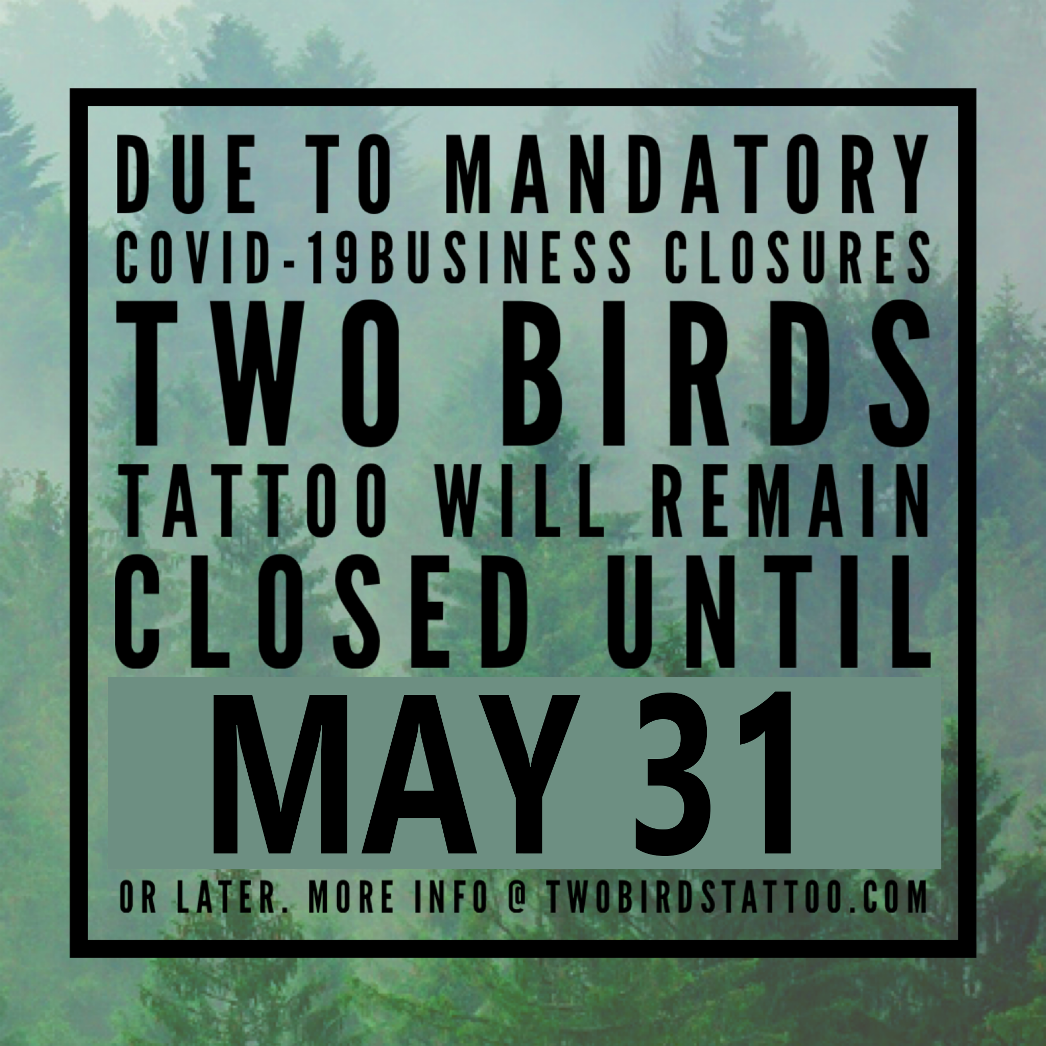 We will be closed until May 31, or later.